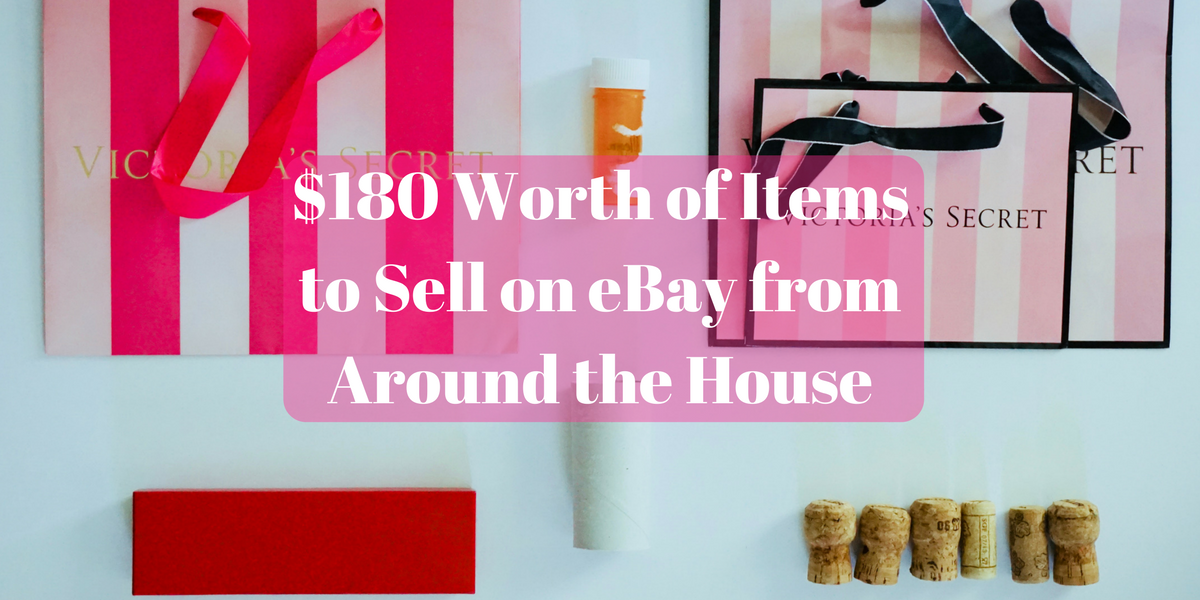 180 Worth Of Items To Sell On Ebay You Probably Have At